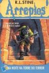 Uma Noite na Torre do Terror (Arrepios, #28) - R.L. Stine