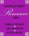 World's Best Romance Tips - Sabina Dosani, Peter Cross