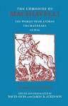 The Comedies of Machiavelli: The Women from Andros; the Mandrake; Clizia - Niccolo Machiavelli, David Sices, James B. Atkinson