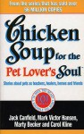 Chicken Soup For The Pet Lovers Soul: Stories about pets as teachers, healers, heroes and friends - Jack Canfield