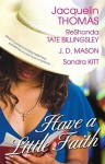Have a Little Faith - Jacquelin Thomas, ReShonda Tate Billingsley, J.D. Mason, Sandra Kitt