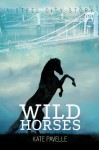 Wild Horses (Steel City Stories) - Kate Pavelle