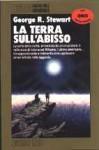 La Terra sull'abisso (Brossura) - George R. Stewart, Gianluigi Zuddas