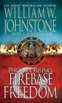 Phoenix Rising: Firebase Freedom - William W. Johnstone, J.A. Johnstone