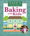 Tate's Bake Shop Baking with Kids - Roger Priddy, Kathleen King