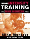 High-Intensity Training the Mike Mentzer Way - Mike Mentzer, John Little