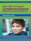 When Gifted Students Underachieve (Practical Strategies in Gifted Education) - Sylvia Rimm, Kristen Stephens, Frances A. Karnes