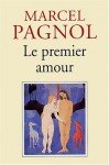 Le Premier Amour - Marcel Pagnol
