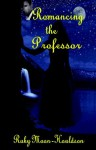 Romancing the Professor - Ruby Moon-Houldson