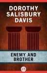 Enemy and Brother - Dorothy Salisbury Davis