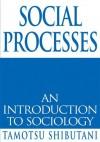Social Processes - Tamotsu Shibutani