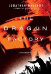 The Dragon Factory - Jonathan Maberry