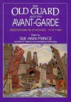 The Old Guard and the Avant-Garde: Modernism in Chicago, 1910-1940 - Sue Ann Prince, Prince