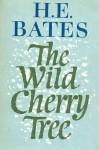 The Wild Cherry Tree - H.E. Bates