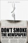 Don't Smoke the Newspaper and Other Lessons Learned by a Pastor - John King, Abigail Phillips