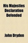 His Majesties Declaration Defended - John Dryden