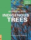 Gardening With Indigenous Trees - David Johnson, Sally Johnson