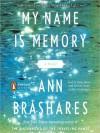 My Name Is Memory (MP3 Book) - Ann Brashares, Kathe Mazur