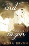 Where I End and You Begin - Andra Brynn