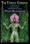 The Unholy Goddess and Other Stories - Wyatt Blassingame, John Pelan, Gavin L. O'Keefe