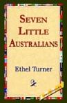 Seven Little Australians - Ethel Turner