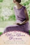 The Wild Dark Flowers: A Novel of Rutherford Park - Elizabeth Cooke