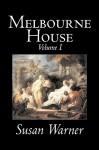 Melbourne House, Volume I - Susan Bogert Warner
