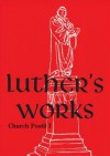 Luther's Works, Volume 75 (Church Postil I) - Martin Luther