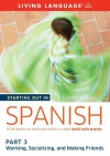 Starting Out in Spanish: Part 3--Working, Socializing, and Making Friends - Living Language