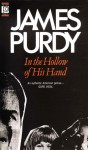In the Hollow of His Hand - James Purdy