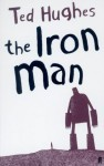 The Iron Man (FF Childrens Classics) - Ted Hughes