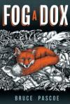 Fog a Dox - Bruce Pascoe