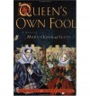 Queen's Own Fool: A Novel of Mary Queen of Scots - Jane Yolen, Robert J. Harris, Robert Harris
