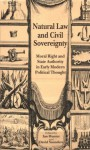 Natural Law And Civil Sovereignty: Moral Right And State Authority In Early Modern Political Thought - Ian Hunter