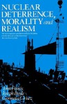 Nuclear Deterrence, Morality, and Realism - John Finnis, Joseph M. Boyle Jr., Germain Grisez