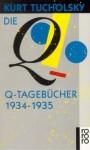 Die Q Tagebücher - Kurt Tucholsky