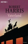 Vaterland: Roman (German Edition) - Robert Harris, Hanswilhelm Haefs