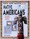 Native Americans (Arts & Crafts of the Ancient World) - Ting Morris