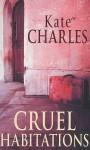Cruel Habitations - Kate Charles