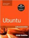 Ubuntu Unleashed 2008 Edition: Covering 8.04 and 8.10 (4th Edition) (Unleashed) - Andrew Hudson, Paul Hudson