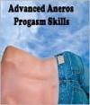 Advanced Aneros Progasm Skills - Alan Carey