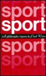 Sport: A Philosophical Inquiry - Paul Weiss