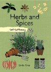 Herbs and Spices: Self-Sufficiency - Linda Gray