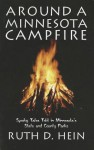 Around a Minnesota Campfire: Spooky Tales Told in Minnesota's State and County Parks - Ruth Hein