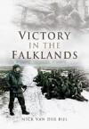 Victory in the Falklands - Nick Van Der Bijl