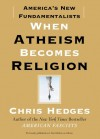 When Atheism Becomes Religion: America's New Fundamentalists - Chris Hedges