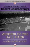 Murder in the Ball Park (The Nero Wolfe Mysteries) - Robert Goldsborough
