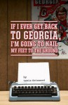 If I Ever Get Back to Georgia, I'm Gonna Nail My Feet to the Ground - Lewis Grizzard