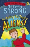 I'm Telling You, They're Aliens! (Laugh Your Socks Off) - Jeremy Strong
