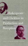 Shakespeare and Chekhov in Production and Reception: Theatrical Events and Their Audiences - John Tulloch